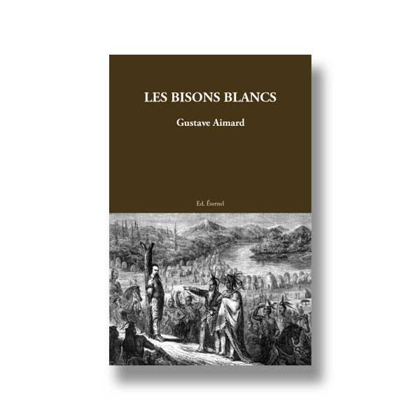 Aux Éditions Éternel, Les bisons blancs de Gustave Aimard.
