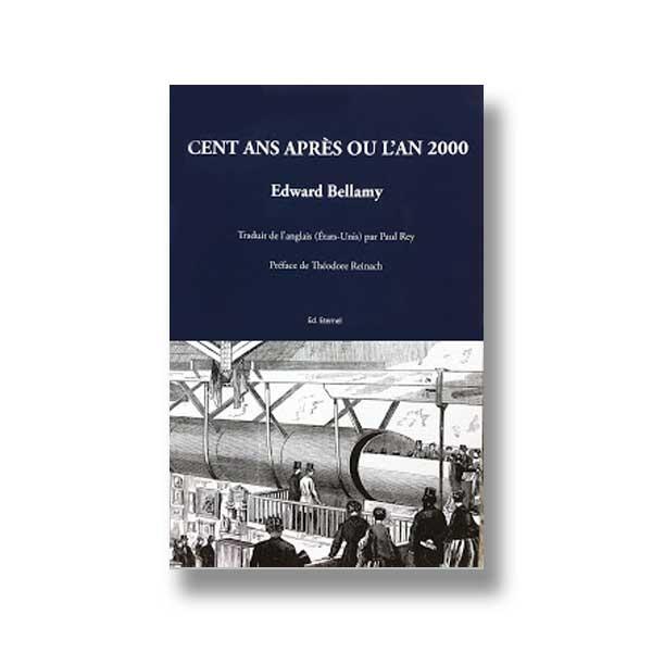 Le livre Cent ans après ou l'an 2000 d'Edward Bellamy aux Éditions Éternel. à Saint-Rémy-de-Provence est en vente en ligne dans notre boutique.