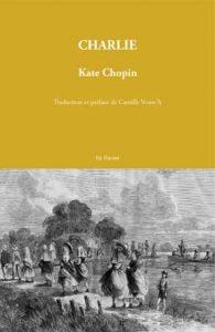 Aux Éditions Éternel, Charlie de Kate Chopin.
