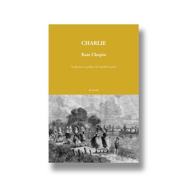 Charlie de Kate Chopin aux Éditions Éternel à Saint-Rémy-de-Provence.