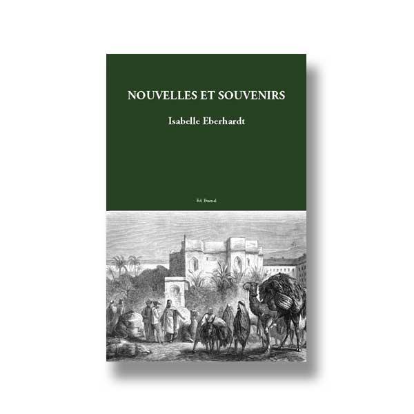 Isabelle Eberhardt aux Éditions Éternel : Nouvelles et souvenirs.