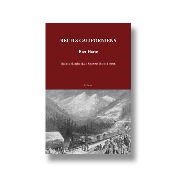 Récits Californiens de Bret Harte aux Éditions Éternel à Saint-Rémy-de-Provence.