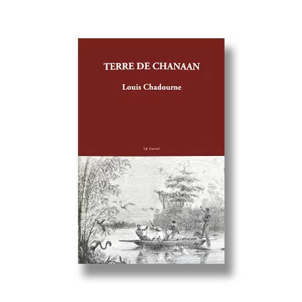 """De Louis Chadourne """"Terre de Chanaan"""" aux Éditions Éternel."""